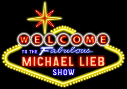 WELCOME TO THE FABULOUS MICHAEL LIEB SHOW